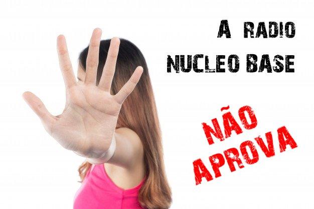 """A Rádio Núcleo Base """"NÃO APROVA"""" - Rádio Núcleo Base - a rádio diferente.  www.radionucleobase.com.br  e clique no Play ..."""