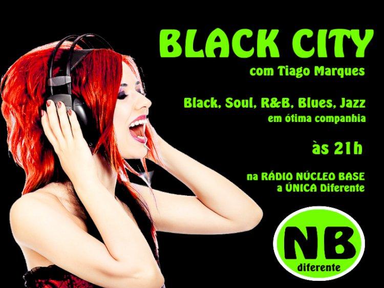 Programa BLACK CITY com Tiago Marques - aqui na Radio Nucleo Base
